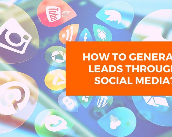 How To Generate Leads Through Social Media?