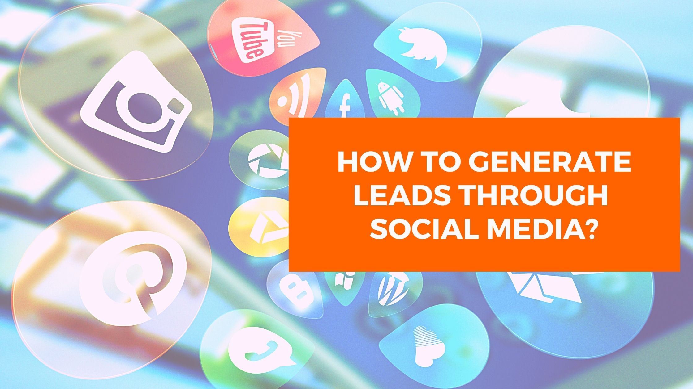 Generate Leads Through Social Media