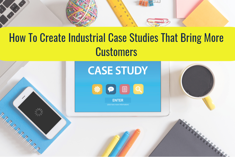 How to create industrial case studies