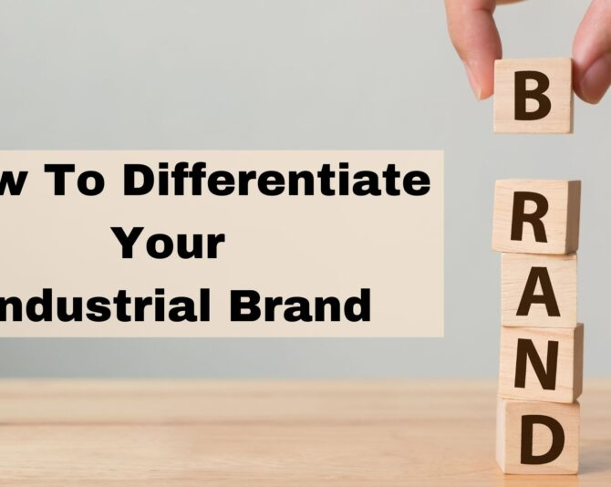 How To Differentiate Your Industrial Brand