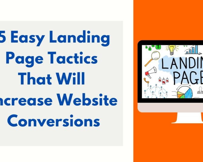 5 Easy Landing Page Tactics That Will Increase Website Conversions